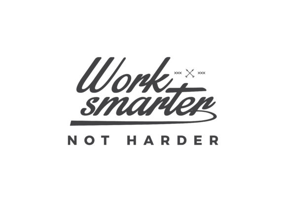 Download Free Work Smarter Not Harder Graphic By Baraeiji Creative Fabrica for Cricut Explore, Silhouette and other cutting machines.