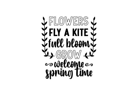 Flowers - Fly a Kite - Full Bloom - Grow - Welcome Spring Time Spring Craft Cut File By Creative Fabrica Crafts - Image 2