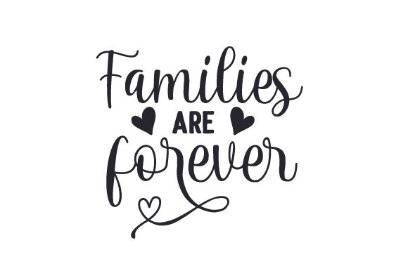 Families Are Forever Family Craft Cut File By Creative Fabrica Crafts