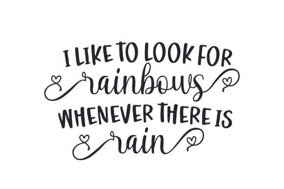 I Like to Look for Rainbows Whenever There is Rain Religioso Archivo de Corte Craft Por Creative Fabrica Crafts