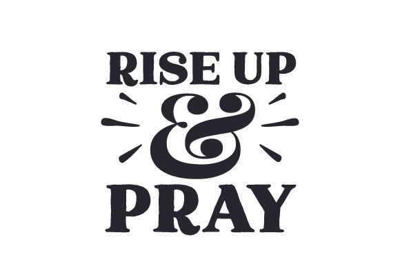 Download Free Rise Up Pray Svg Cut File By Creative Fabrica Crafts for Cricut Explore, Silhouette and other cutting machines.