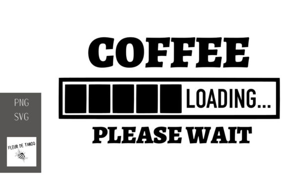 Download Free Coffee Loading Please Wait Graphic By Fleur De Tango Creative for Cricut Explore, Silhouette and other cutting machines.