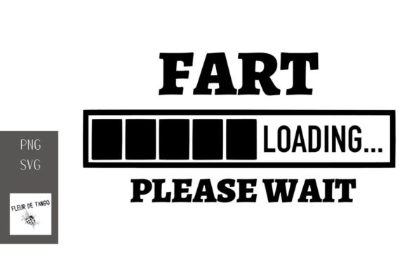 Download Free Fart Loading Please Wait Graphic By Fleur De Tango Creative for Cricut Explore, Silhouette and other cutting machines.