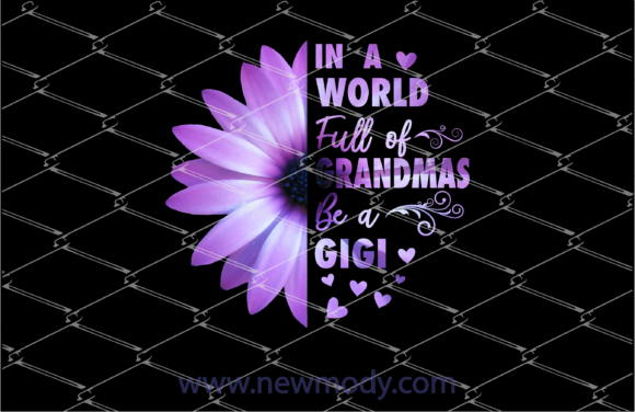 Print on Demand: In a World Full of Grandmas Be a Gigi Graphic Illustrations By Amitta