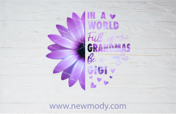 Download Free In A World Full Of Grandmas Be A Gigi Graphic By Amitta for Cricut Explore, Silhouette and other cutting machines.