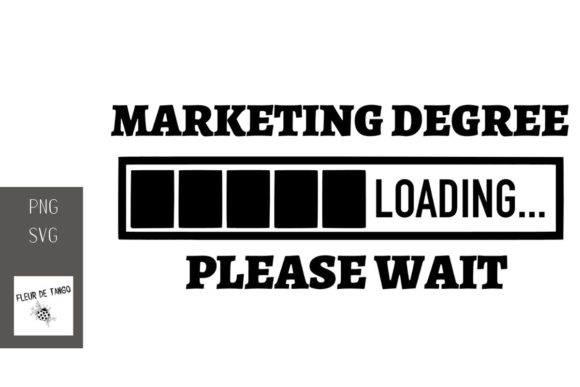 Download Free Marketing Degree Loading Please Wait Graphic By Fleur De Tango for Cricut Explore, Silhouette and other cutting machines.