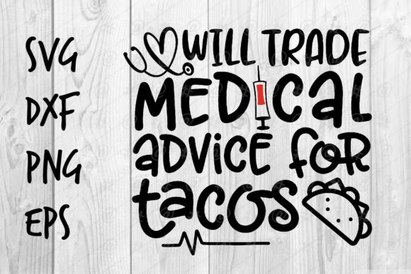 Download Free Medical Advice For Tacos Graphic By Spoonyprint Creative Fabrica SVG Cut Files