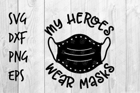 Download Free My Heroes Wear Masks Graphic By Spoonyprint Creative Fabrica for Cricut Explore, Silhouette and other cutting machines.