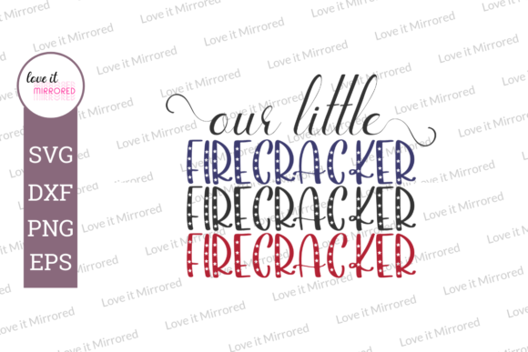 Download Free Our Little Firecracker Design Graphic By Love It Mirrored for Cricut Explore, Silhouette and other cutting machines.
