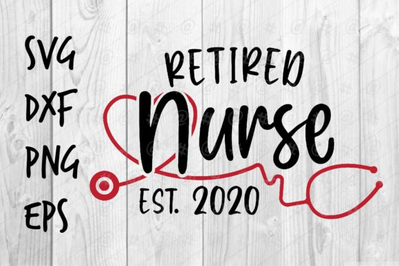 Retired Nurse Est 2020 Graphic Crafts By spoonyprint