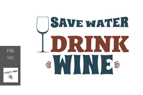 Print on Demand: Save Water Drink Wine 5 Graphic Illustrations By Fleur de Tango