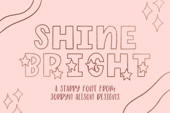 Print on Demand: Shine Bright Display Font By jordynalisondesigns