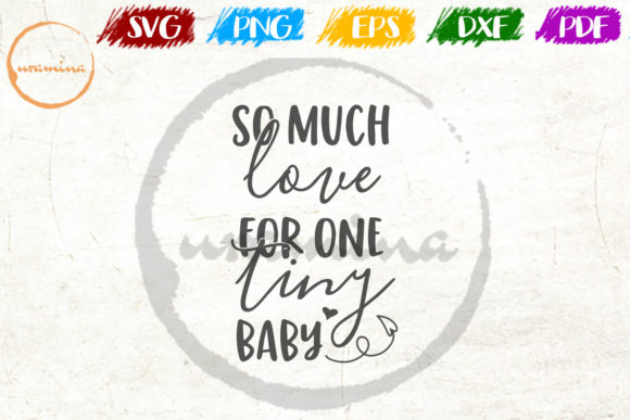 Download Free So Much Love For One Tiny Baby Graphic By Uramina Creative Fabrica for Cricut Explore, Silhouette and other cutting machines.