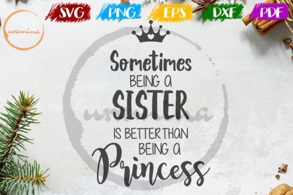 Download Free Sometimes Being A Sister Is Better Than Graphic By Uramina for Cricut Explore, Silhouette and other cutting machines.