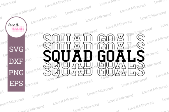Download Free Squad Goals Mirror Word Cut File Graphic By Love It Mirrored for Cricut Explore, Silhouette and other cutting machines.