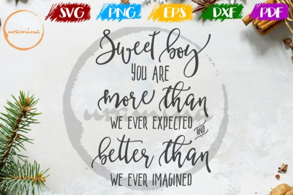 Download Free Sweet Boy You Are More Than We Ever Graphic By Uramina for Cricut Explore, Silhouette and other cutting machines.