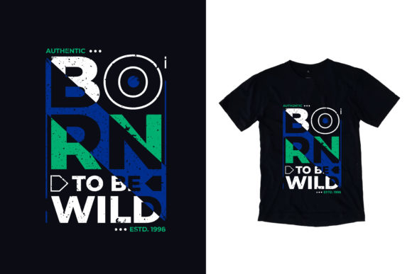 Download Free T Shirt Born To Be Wild Quotes Graphic By Yazriltri Creative for Cricut Explore, Silhouette and other cutting machines.