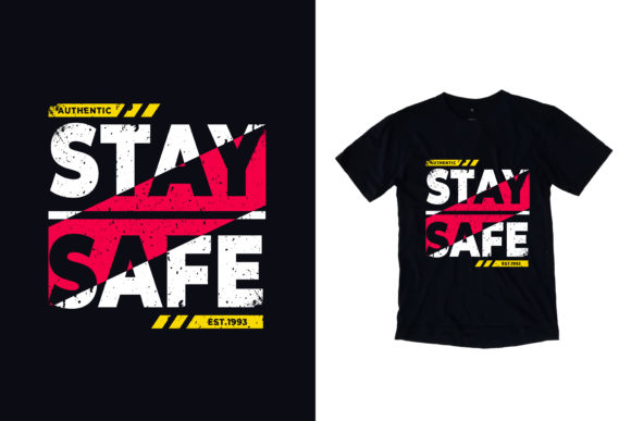 Download Free T Shirt Stay Safe Quotes Graphic By Yazriltri Creative Fabrica for Cricut Explore, Silhouette and other cutting machines.