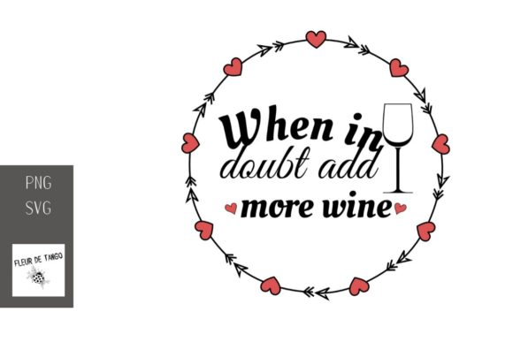 Print on Demand: When in Doubt Add More Wine 4 Graphic Illustrations By Fleur de Tango
