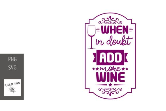 Print on Demand: When in Doubt Add More Wine 6 Graphic Illustrations By Fleur de Tango
