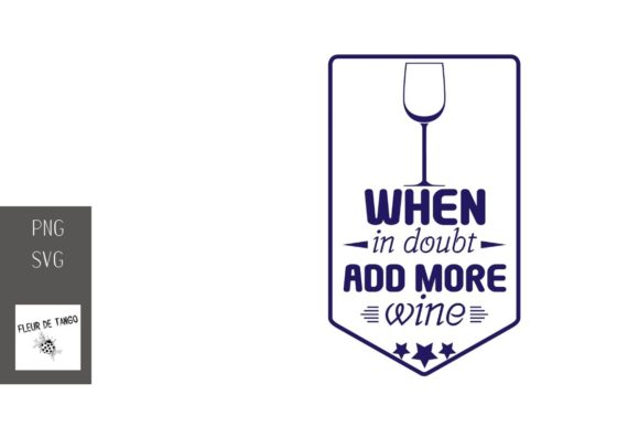 Print on Demand: When in Doubt Add More Wine 7 Graphic Illustrations By Fleur de Tango