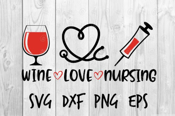 Download Free Wine Love Nursing Graphic By Spoonyprint Creative Fabrica for Cricut Explore, Silhouette and other cutting machines.