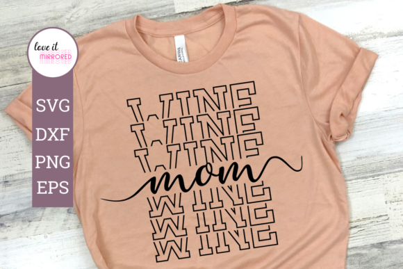 Download Free Wine Mom Mirror Word Cut File Graphic By Love It Mirrored for Cricut Explore, Silhouette and other cutting machines.
