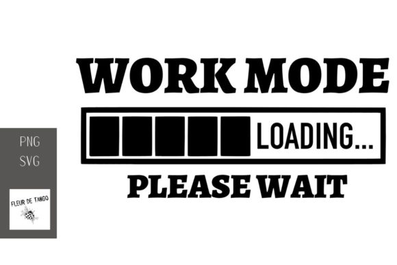 Download Free Work Mode Loading Please Wait Graphic By Fleur De Tango for Cricut Explore, Silhouette and other cutting machines.
