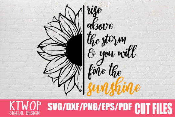 Print on Demand: Rise Above, Sunflower Graphic Crafts By Mr.pagman