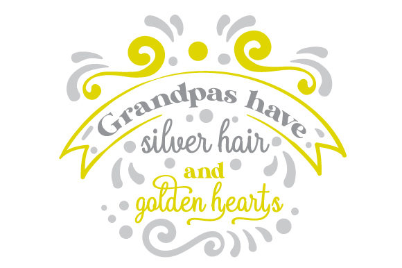 Grandpas Have Silver Hair and Golden Hearts Family Craft Cut File By Creative Fabrica Crafts - Image 1