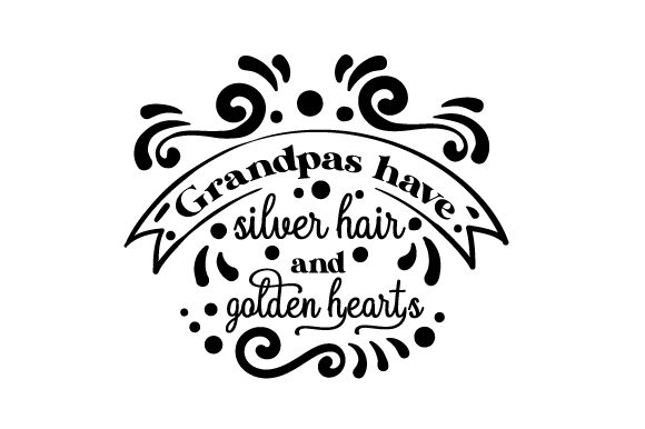 Grandpas Have Silver Hair and Golden Hearts Family Craft Cut File By Creative Fabrica Crafts - Image 2