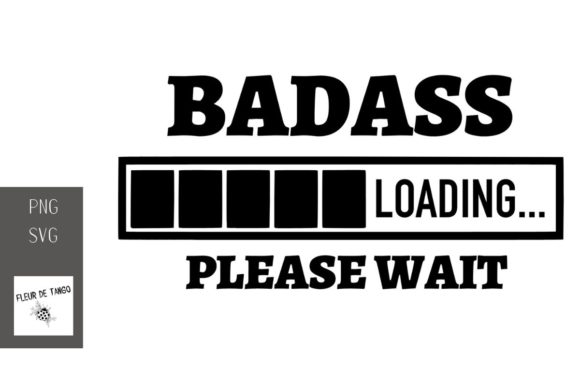 Download Free Badass Loading Please Wait Graphic By Fleur De Tango Creative for Cricut Explore, Silhouette and other cutting machines.