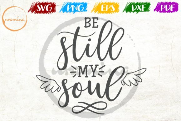Download Free Be Still My Soul Graphic By Uramina Creative Fabrica for Cricut Explore, Silhouette and other cutting machines.
