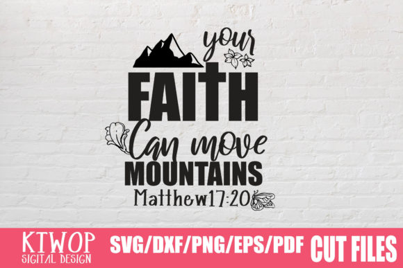 Download Free Faith Can Move Mountains Graphic By Ktwop Creative Fabrica for Cricut Explore, Silhouette and other cutting machines.
