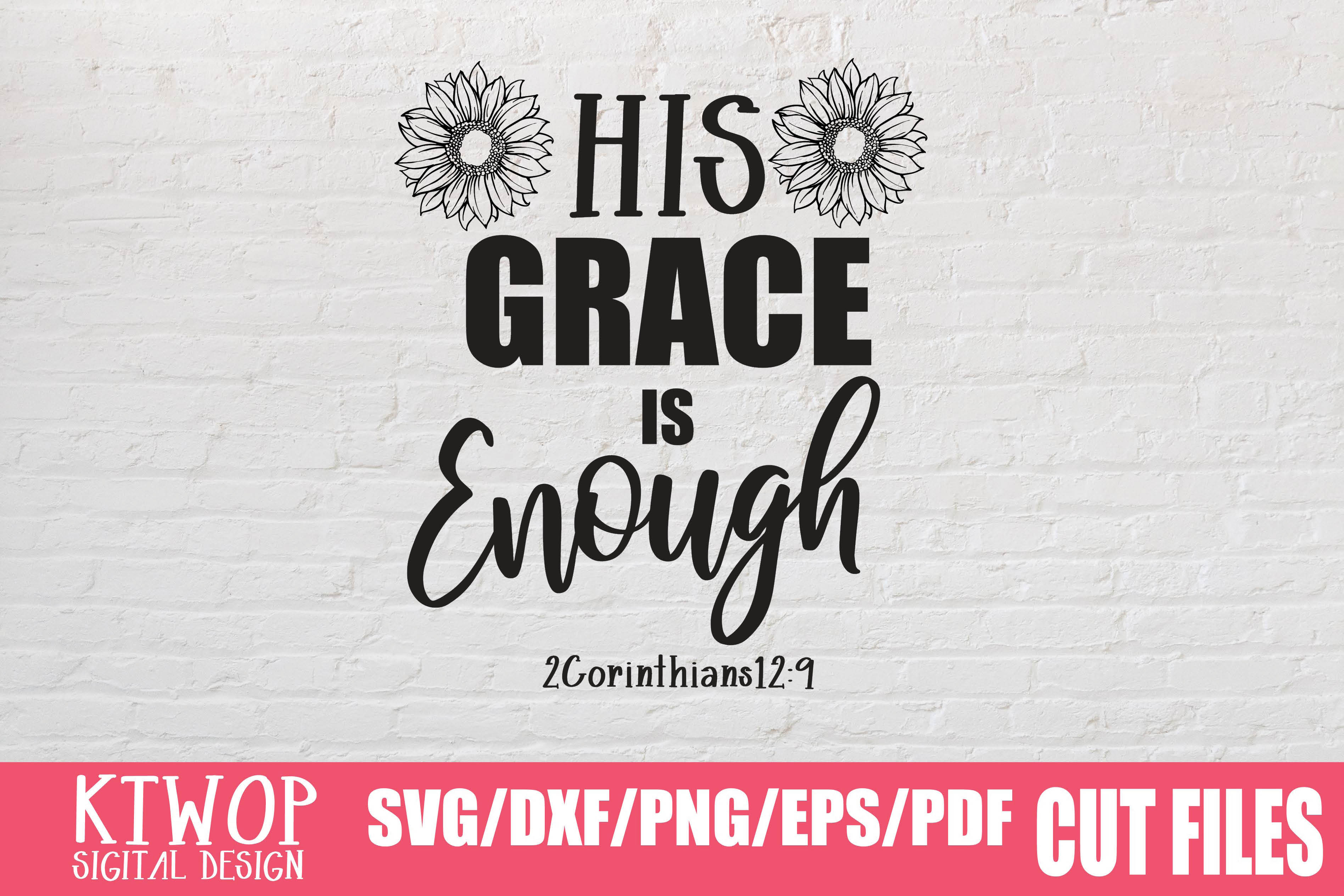 Download Free His Grace Is Enough Graphic By Ktwop Creative Fabrica for Cricut Explore, Silhouette and other cutting machines.