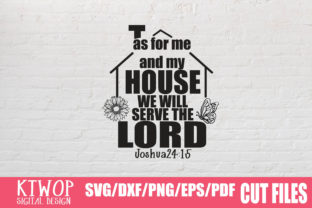 Download Free As For Me And My House We Will Serve The Lord Graphic By Ktwop Creative Fabrica for Cricut Explore, Silhouette and other cutting machines.
