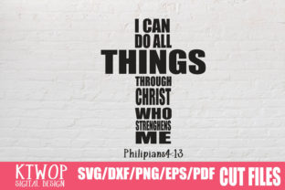 Download Free I Can Do All Things Through Christ Who Strengthens Me Graphic By Ktwop Creative Fabrica for Cricut Explore, Silhouette and other cutting machines.