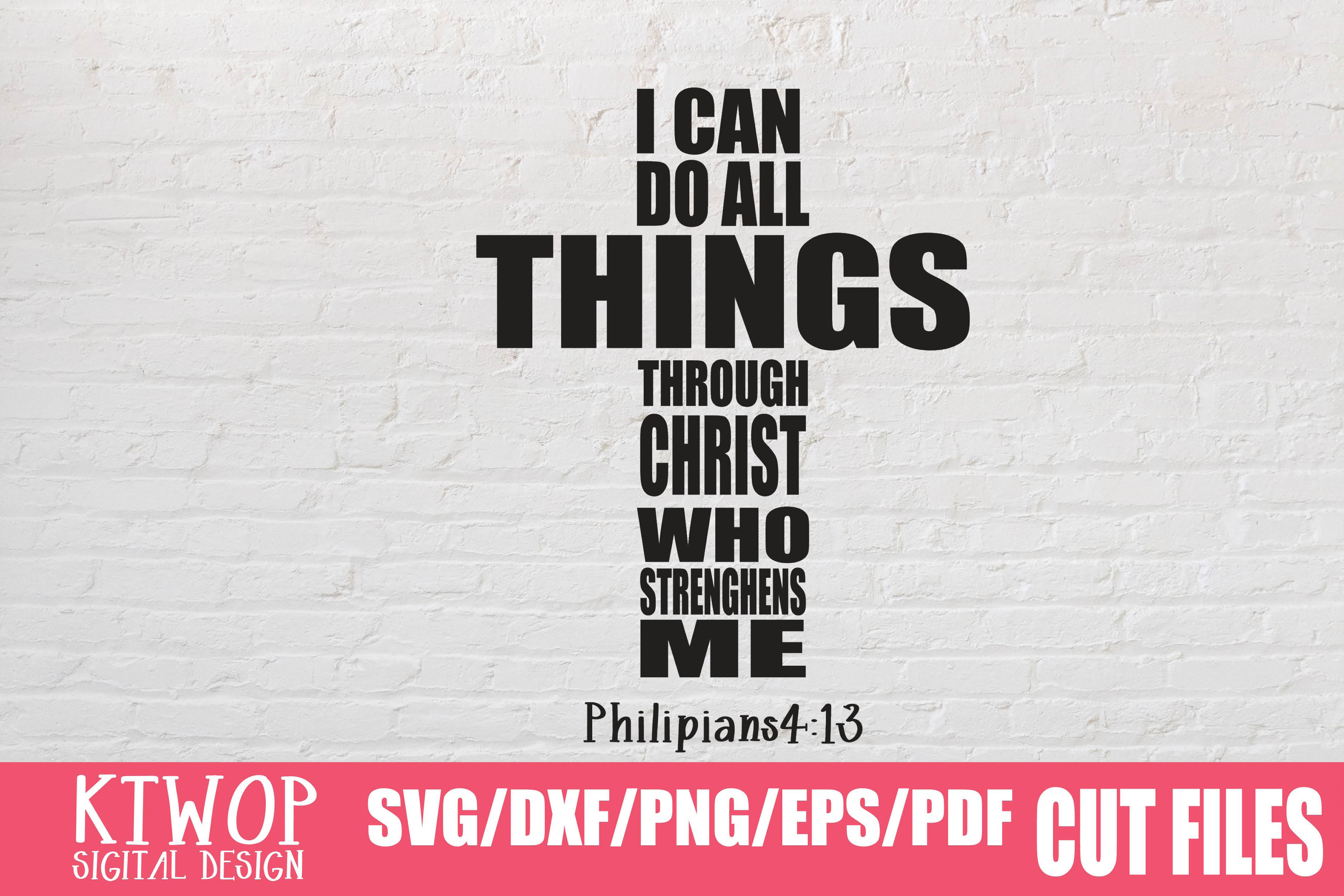 Download Free I Can Do All Things Through Christ Who Strengthens Me Graphic By SVG Cut Files