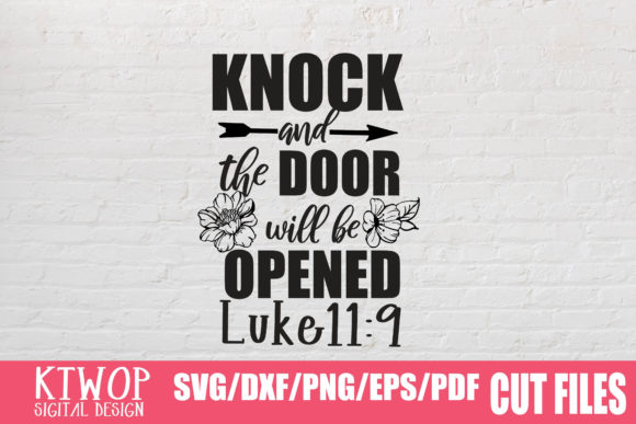 Download Free Knock And The Door Will Be Opened Graphic By Ktwop Creative for Cricut Explore, Silhouette and other cutting machines.
