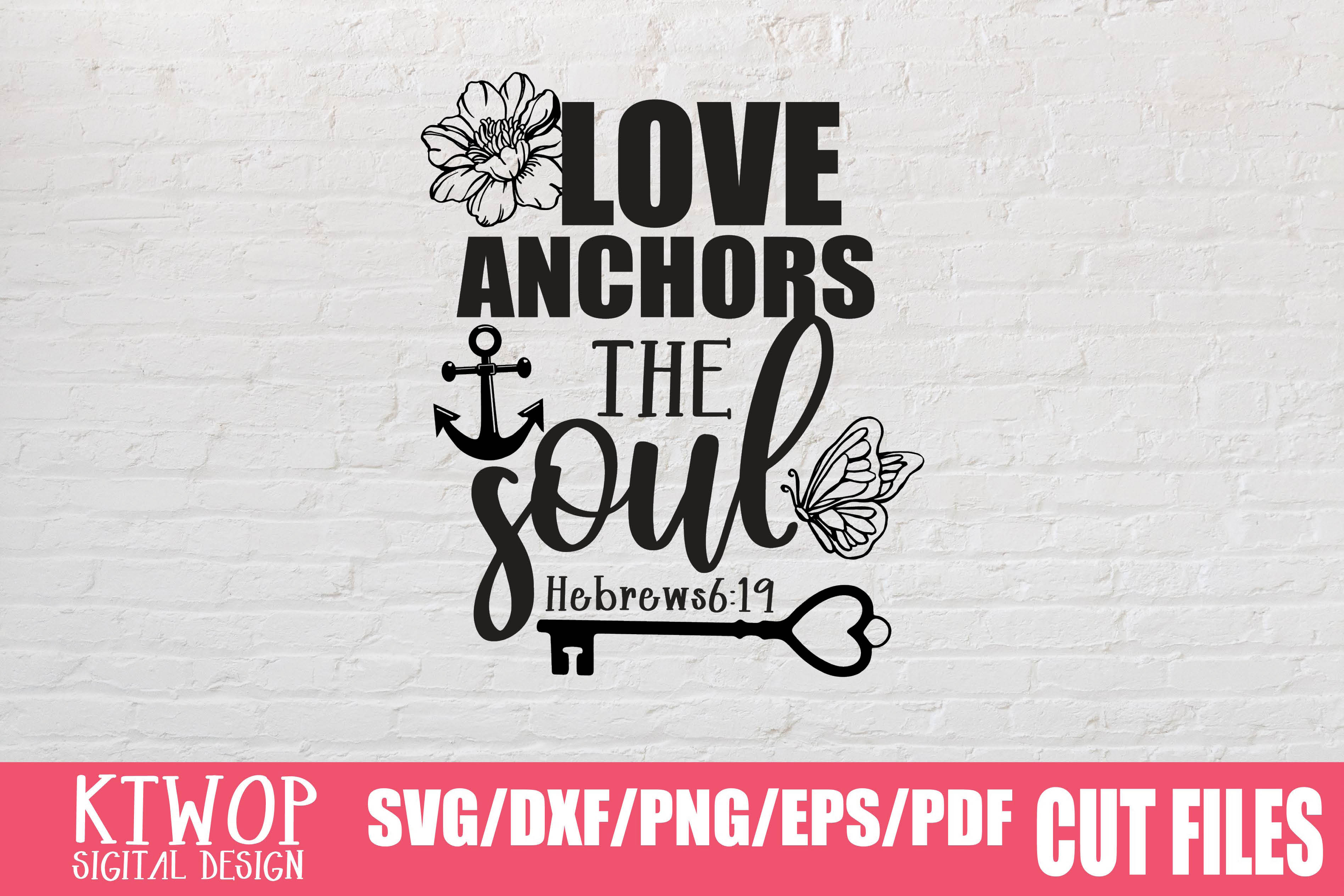 Download Free Love Anchors The Soul Graphic By Ktwop Creative Fabrica for Cricut Explore, Silhouette and other cutting machines.