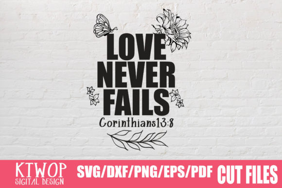 Download Free Love Never Fails Graphic By Ktwop Creative Fabrica for Cricut Explore, Silhouette and other cutting machines.