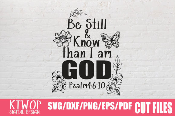 Download Free Be Still And Know That I Am God Graphic By Ktwop Creative Fabrica for Cricut Explore, Silhouette and other cutting machines.