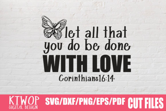 Download Free Let All That You Do Be Done With Love Graphic By Ktwop SVG Cut Files