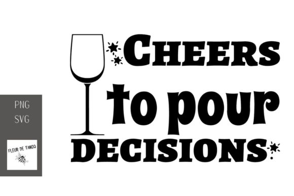 Print on Demand: Cheers to Pour Decisions 2 Graphic Illustrations By Fleur de Tango