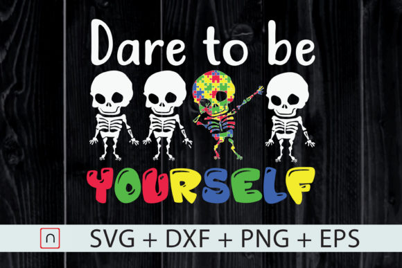 Download Free Dare To Be Yourself Kids Autism Graphic By Novalia Creative for Cricut Explore, Silhouette and other cutting machines.