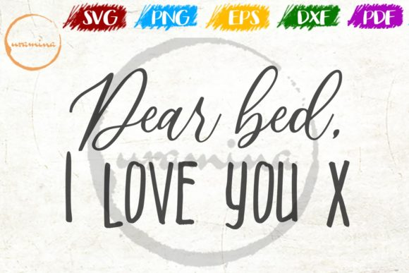 Download Free Dear Bed I Love You X Graphic By Uramina Creative Fabrica for Cricut Explore, Silhouette and other cutting machines.