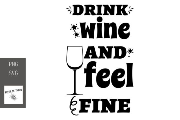 Print on Demand: Drink Wine and Feel Fine 2 Graphic Illustrations By Fleur de Tango