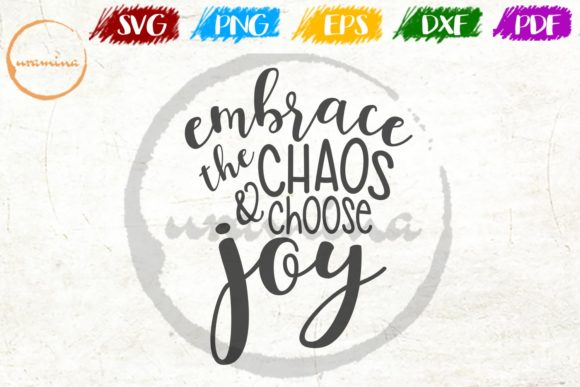 Download Free Embrace The Chaos And Choose Joy Graphic By Uramina Creative for Cricut Explore, Silhouette and other cutting machines.