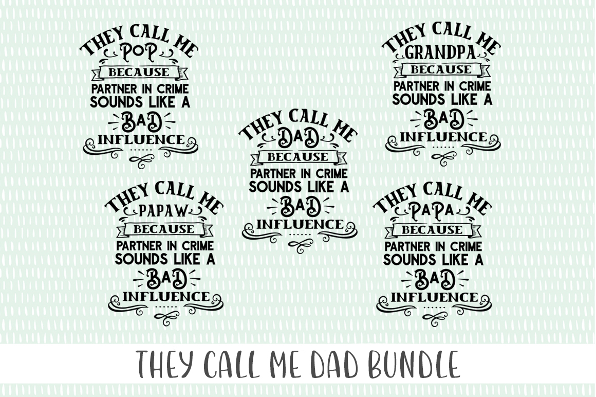 Download Free Father S Day Bundle They Call Me Graphic By Simply Cut Co for Cricut Explore, Silhouette and other cutting machines.
