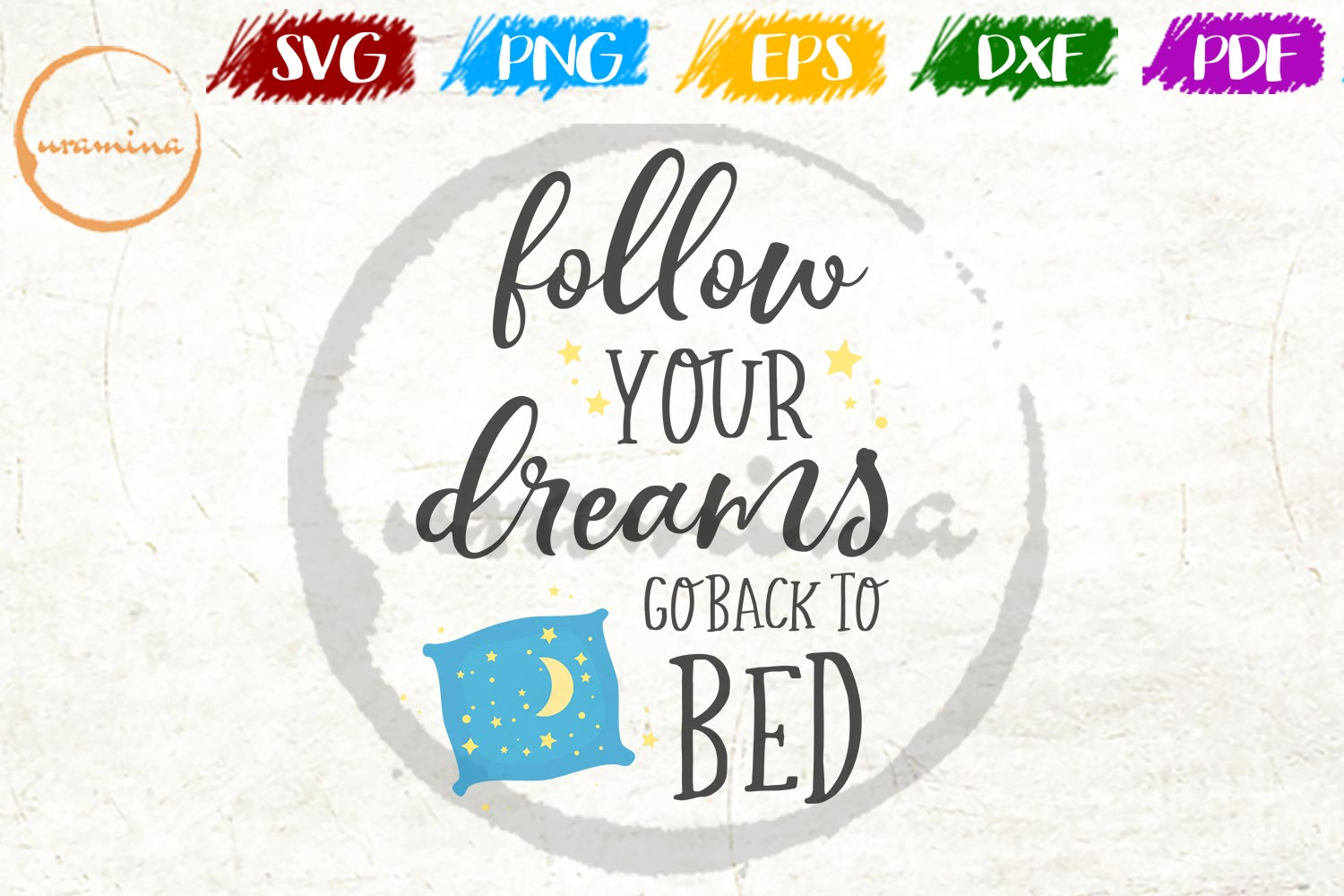 Download Free Follow Your Dreams Go Back To Bed Graphic By Uramina Creative for Cricut Explore, Silhouette and other cutting machines.